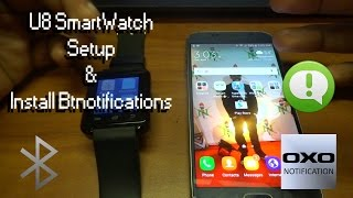 How to set up U8 Smart Watch and  install BTNotifications Easy Fix
