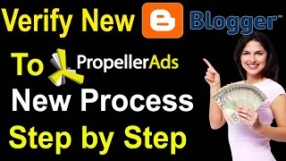 Verify & Setup Any New Blogger Site with Propeller Ads Media  in 2019 Learn Step by Step 100% Work
