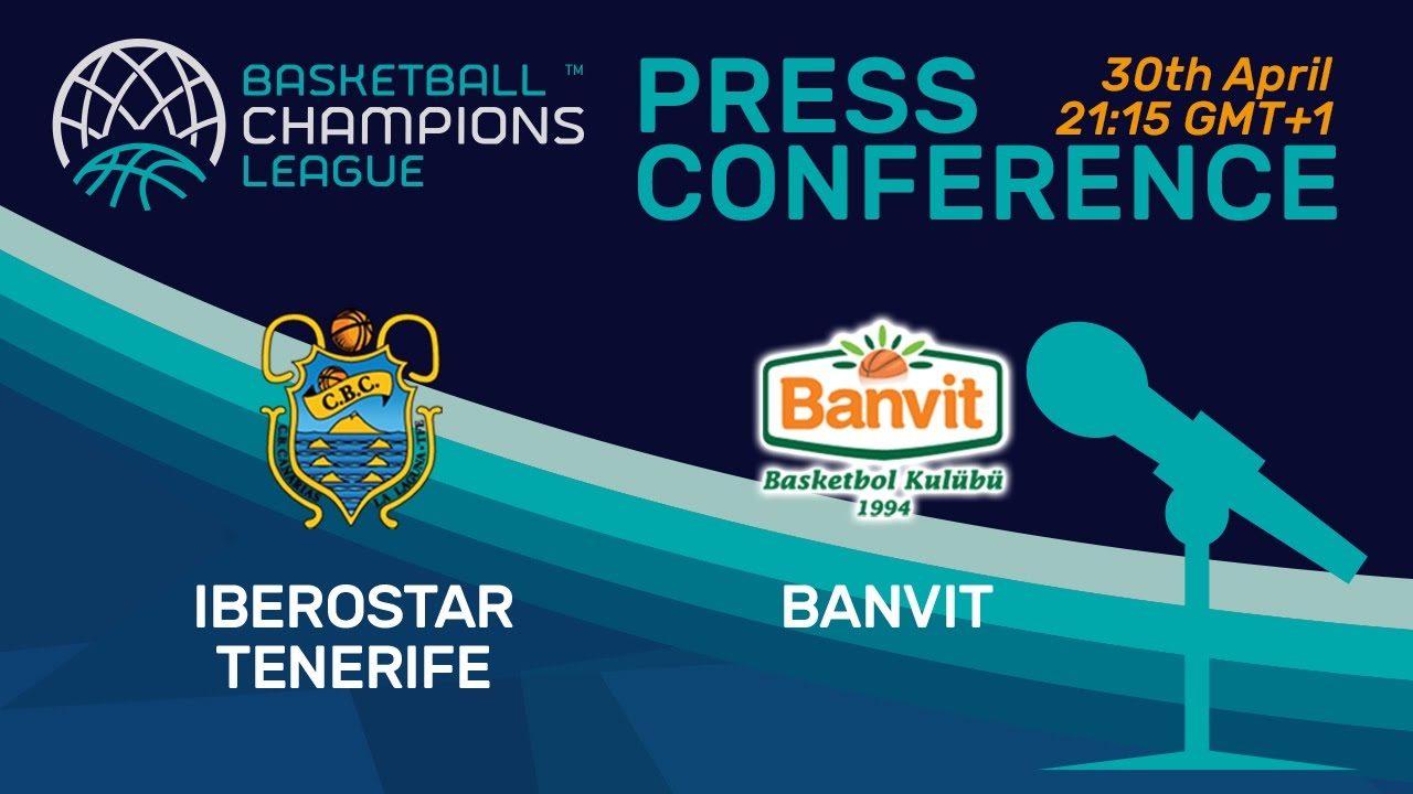 Iberostar Tenerife v Banvit - Final - Press Conference
