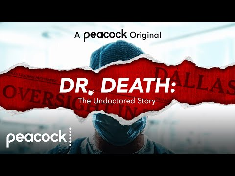 Dr. Death: The Undoctored Story | Official Trailer | Peacock Original