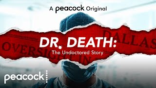 Dr. Death: The Undoctored Story   Official Trailer