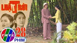 image Luật trời - Tập 28[1]: Ông Được dám chắc bà Lụa không phải là bà Cúc