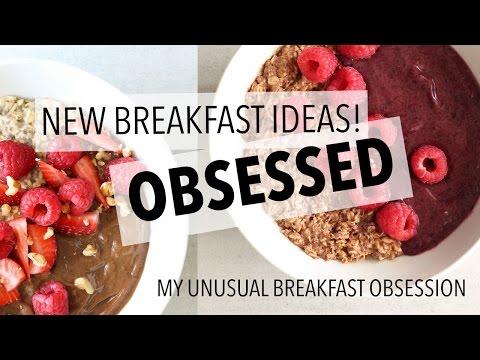 NEW HEALTHY BREAKFAST IDEAS - My Unusual Breakfast Obsessions!