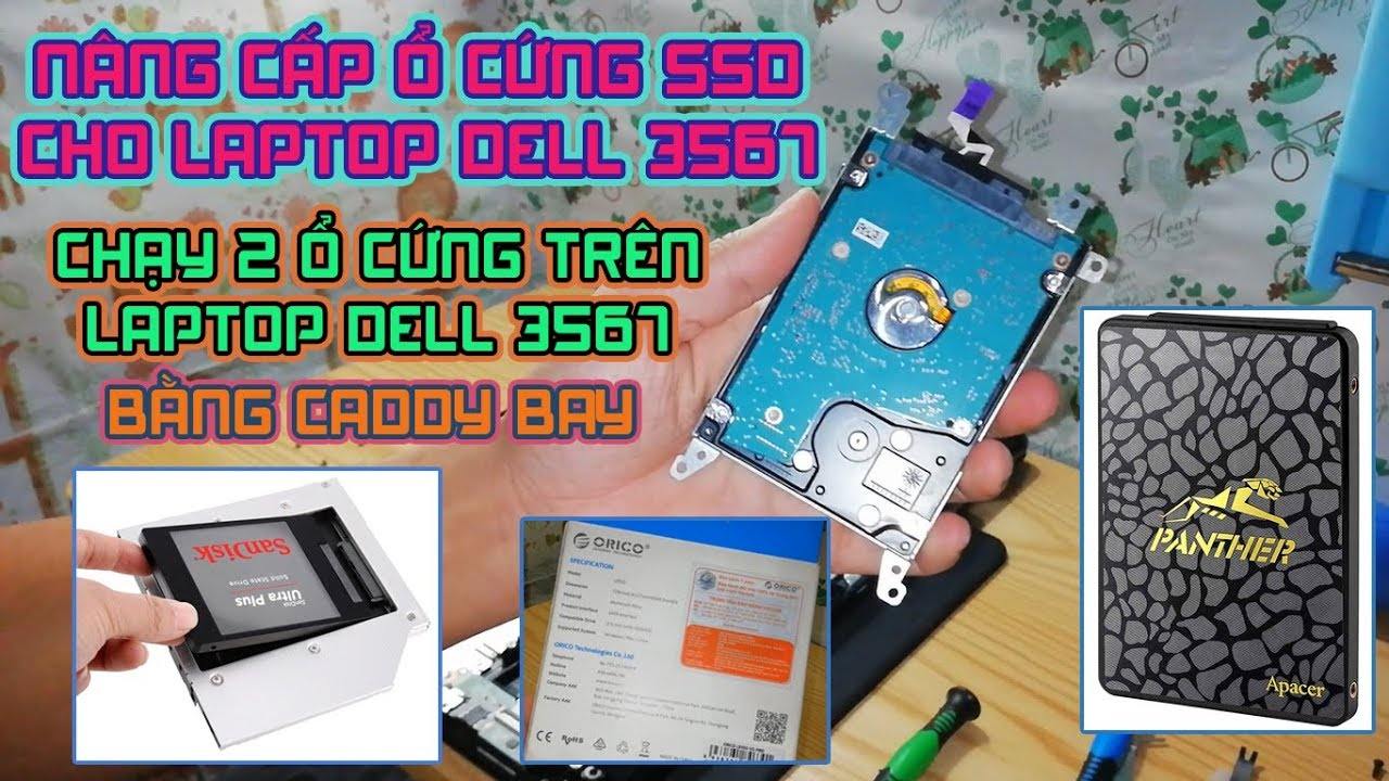 Nâng Cấp Ổ Cứng SSD Cho Laptop Dell 3567 | Năm 2019 | Chạy 2 Ổ Cứng Trên Laptop Dell 3567 I5 7200U