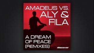 Amadeus Vs. Aly & Fila — A Dream Of Peace