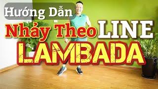 🔴 Hướng Dẫn Chậm Bài LAMBADA  Nhảy Theo LINE cho người mới tập /LEO