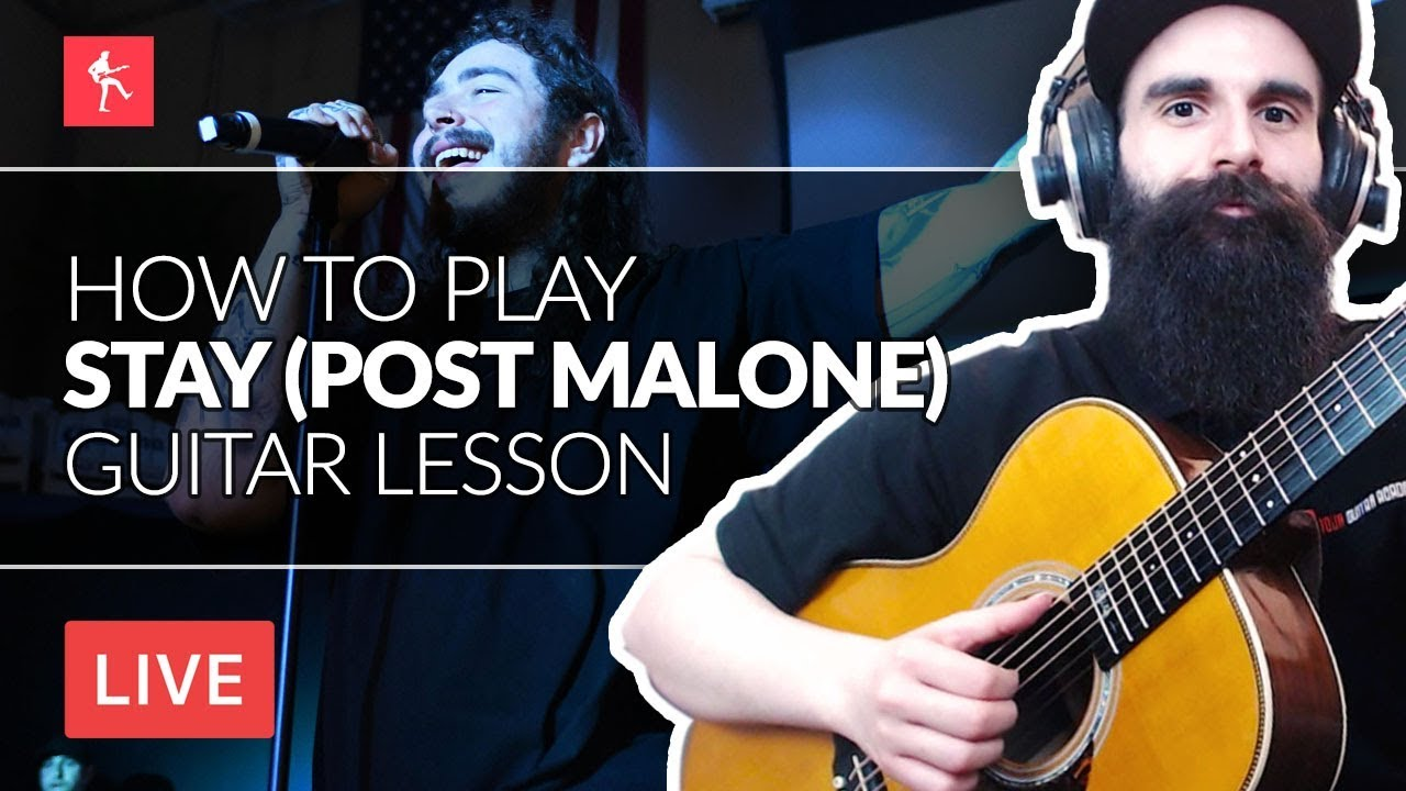 Stay Guitar Lesson How To Play Stay By Post Malone Youtube