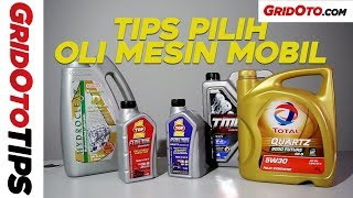 Tips Pilih Oli Mesin Mobil I GridOto Tips