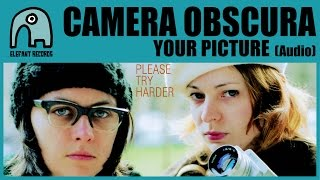 CAMERA OBSCURA - Your Picture [Audio]