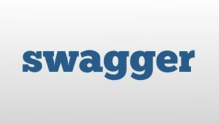 swagger meaning and pronunciation