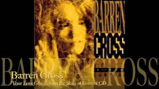 Watch Barren Cross Your Love Gives video