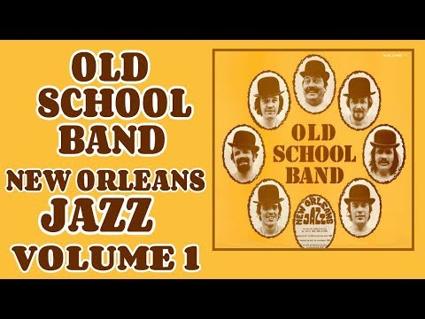 Old School Band - Volume 1 (1972) [Full Album] (File Under - New Orleans - Dixieland - Jazz Band)