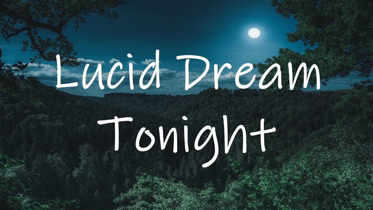 How can i lucid dream tonight