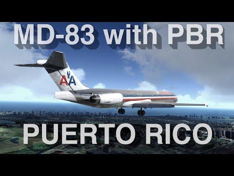 [P3Dv4] MD-83 Landing at San Juan (NEW PBR Material!)