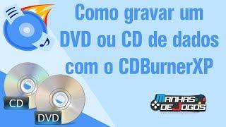 Como gravar um DVD ou CD de dados com o CDBurnerXP