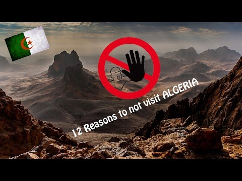 12 Reasons to not visit ALGERIA