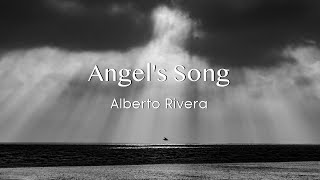 Angel's Song | Alberto Rivera | Peaceful Music | Healing Music | Relax Sounds | Serenity