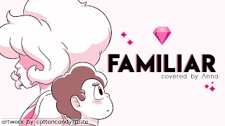 Familiar (Steven Universe) female ver. 【covered by Anna】