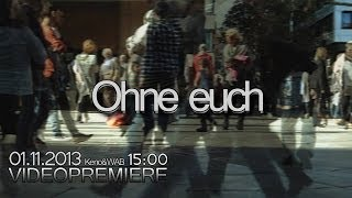 WAB & KENO - OHNE EUCH [OFFICIAL VIDEO]