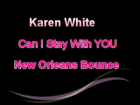 Karyn White- Can I Stay With You-New Orleans Bounce