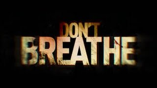 DON'T BREATHE - Official Restricted Trailer