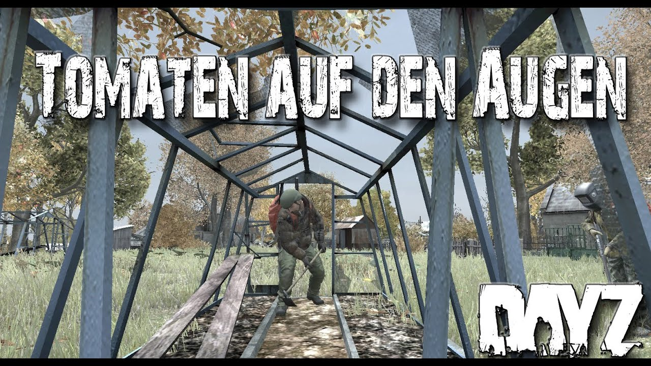 dayz standalone tomaten auf den augen 46 ger hd youtube. Black Bedroom Furniture Sets. Home Design Ideas