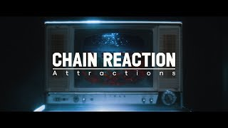 Attractions / Chain Reaction (Music Video)