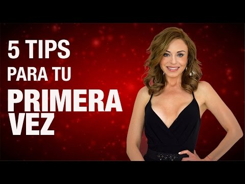 5 tips para tu primera vez