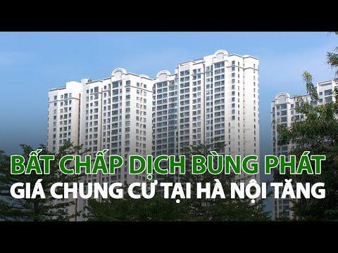 Bất chấp dịch bùng phát giá Chung cư tại Hà Nội tăng| VTC14