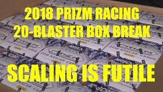 2018 Panini Prizm Racing 20 Blaster Box Break: THE STAY AWAY EDITION