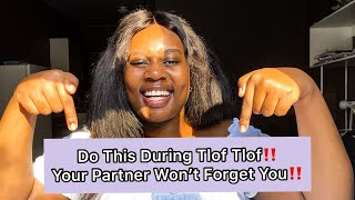 TLOF TLOF Talk Show: Do This During Tlof Tlof‼️ Your Partner Won't Forget You‼️