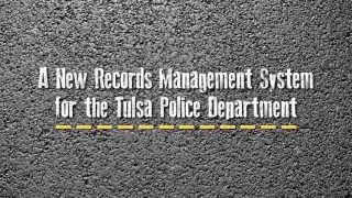 A New Records Management System for the Tulsa Police Department