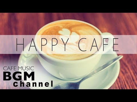#HAPPY CAFE MUSIC# Jazz & Bossa Nova MIX - Instrumental Music For Work, Study
