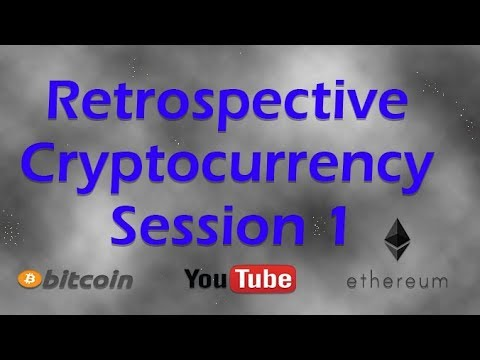 Cryptocurrency Retrospective - Session 1 - What's the Good, Bad and Ugly