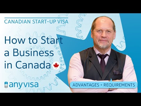 How To Start A Business In Canada: Start-Up Visa