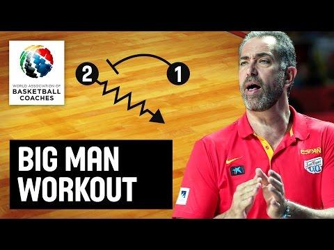Big Man Workout - Juan Antonio Orenga - Basketball Fundamentals