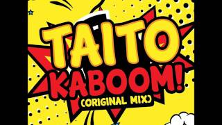 TAITO - Kaboom! (Original Mix)