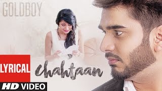 GOLDBOY: CHAHTAAN Full Lyrical Video Song | Latest Punjabi Songs | NIRMAAN