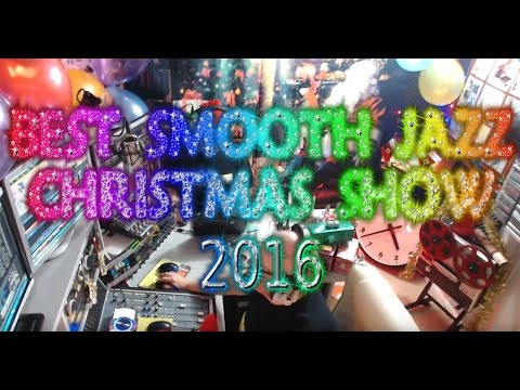 Best Smooth Jazz Christmas show 2016 : Host Rod Lucas from UK
