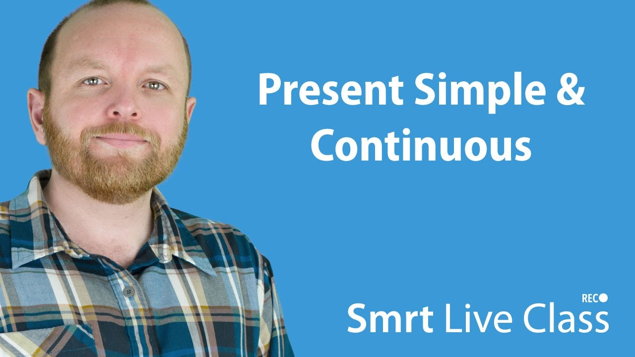 Present Simple & Continuous - Intermediate English with Mark #9