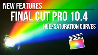 Final Cut Pro 10.4: Hue/Saturation Curves