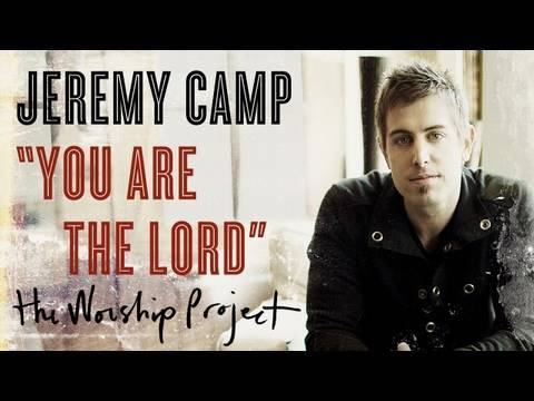 """Jeremy Camp """"You Are The Lord"""""""