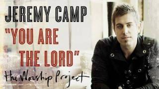 Watch Jeremy Camp You Are The Lord video