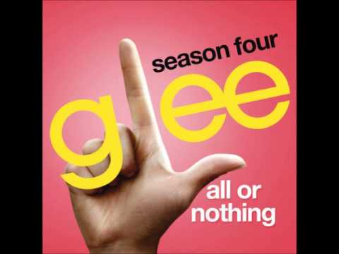 Glee - All Or Nothing (DOWNLOAD MP3 + LYRICS)