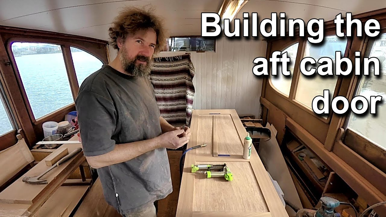 Building the aft cabin door - Wooden boat restoration - Boat Refit - Travels With Geordie #100