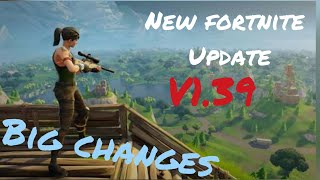 Fortnite New Update 1.39 Patch Notes (BIG CHANGES)