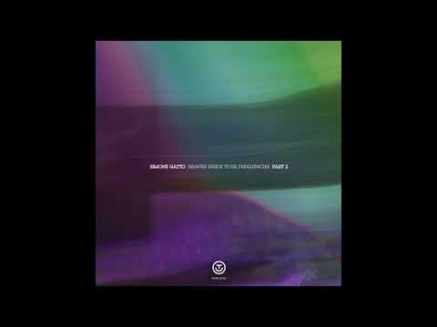 Simone Gatto - Heaven Inside Your Frequencies – Part 2 [OUTA07] (Full Album)