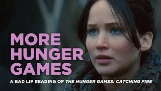 'MORE HUNGER GAMES'  A Bad Lip Reading of Catching Fire