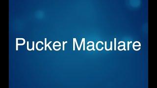 Lezione Pucker Maculare