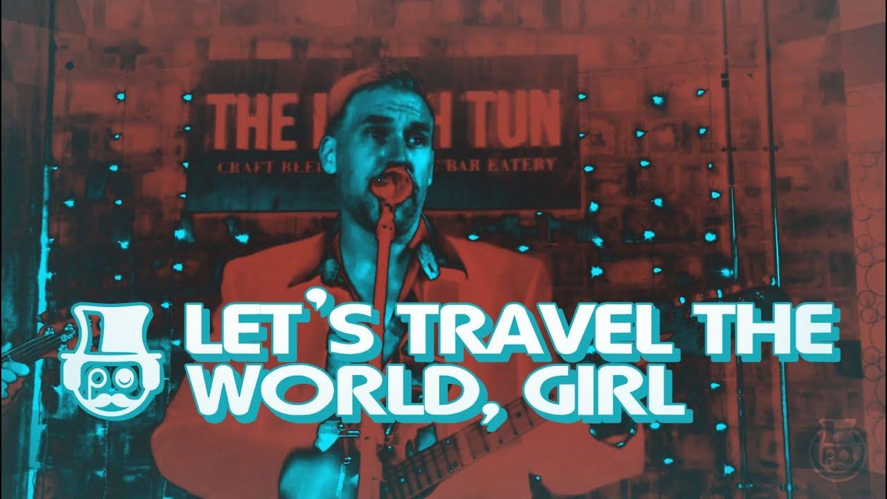 Let's Travel The World, Girl (live)
